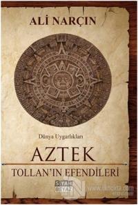 Aztek - Tollan'ın Efendileri