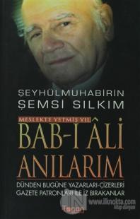 Bab-ı Ali Anılarım - Meslekte Yetmiş Yıl