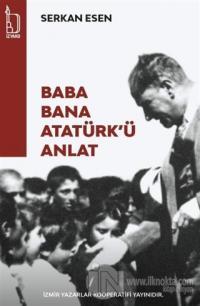 Baba Bana Atatürk'ü Anlat
