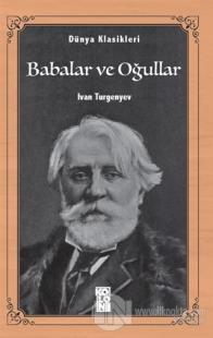 Babalar ve Oğullar Ivan Sergeyeviç Turgenyev