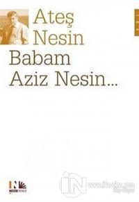 Babam Aziz Nesin...