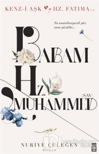 Babam Hz. Muhammed (s.a.v.)