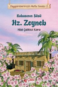 Babasının Süsü Hz. Zeyneb - Peygamberimizin Mutlu Yuvası 2