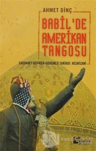 Babil'de Amerikan Tangosu %18 indirimli Ahmet Dinç