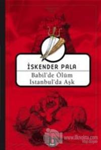Babil'de Ölüm İstanbul'da Aşk %15 indirimli İskender Pala