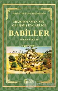 Babiller - Mezopotamya'nın Gelişmiş Uygarlığı Turan Tektaş