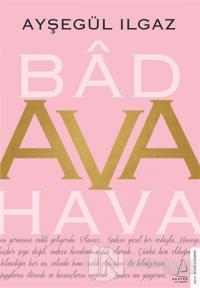 Bad Ava Hava Ayşegül Ilgaz