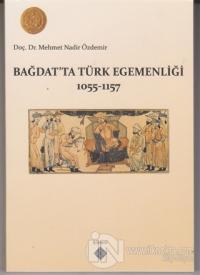 Bağdat'ta Türk Egemenliği 1055-1157