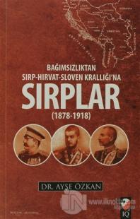 Bağımsızlıktan Sırp-Hırvat-Sloven Krallığı'na Sırplar (1878-1918)