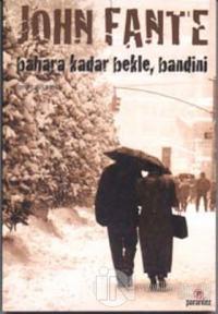 Bahara Kadar Bekle Bandini