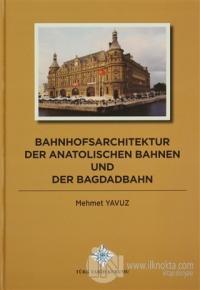 Bahnhofsarchitektur der Anatolischen Bahnen und der Bagdadbahn (Ciltli)