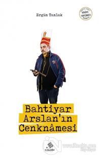 Bahtiyar Arslan'ın Cenknamesi