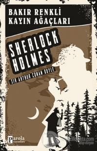Bakır Renkli Kayın Ağaçları - Sherlock Holmes Sir Arthur Conan Doyle