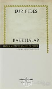 Bakkhalar (Ciltli)