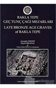 Bakla Tepe Genç Tunç Çağı Mezarları