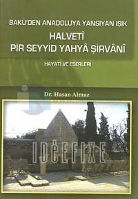 Bakü'den Anadoluya Yansıyan IşıkHalveti Pir Seyyid Yahya ŞirvaniHayatı ve Eserleri