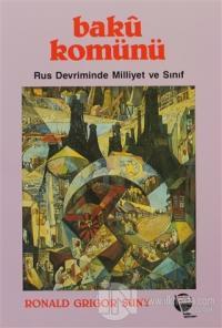 Bakü Komünü Rus Devriminde Milliyet ve Sınıf
