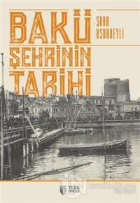 Bakü Şehrinin Tarihi