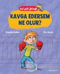 Bal Gibi Felsefe - Kavga Edersem Ne Olur?