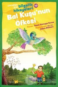 Bal Kuşu'nun Öfkesi - Çocuklar İçin Bilgelik Hikayeleri 10