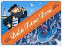 Balık Tutma Dersi (Ciltli)