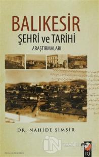 Balıkesir Şehri Ve Tarihi Araştırmaları %15 indirimli Nahide Şimşir