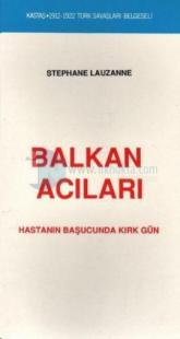 Balkan AcılarıHastanın Başucundaki Kırk Gün