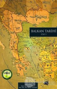 Balkan Tarihi Cilt: 1