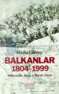Balkanlar 1804-1999 Milliyetçilik, Savaş ve Büyük Güçler