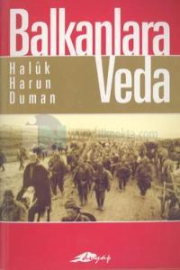 Balkanlara VedaBasın ve Edebiyatta Balkan Savaşı (1912-1913)