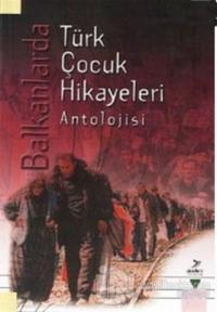 Balkanlarda Türk Çocuk Hikayeleri Antolojisi %25 indirimli Mustafa İse