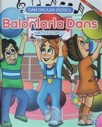 Balonlarla Dans - Can Okulda Dizisi 5