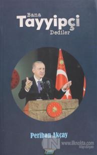 Bana Tayyipçi Dediler