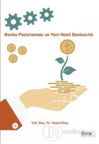 Banka Pazarlaması ve Yeni Nesil Bankacılık %7 indirimli Yusuf Dinç