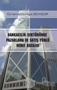 Bankacılık Sektöründe Pazarlama ve Satış Yönlü Hedef Baskısı