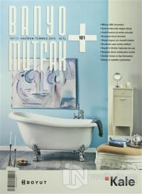 Banyo Mutfak Dergisi Sayı: 101 Haziran-Temmuz 2015