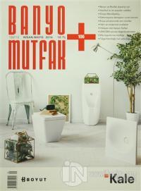 Banyo Mutfak Dergisi Sayı: 106 Nisan-Mayıs 2016
