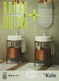 Banyo Mutfak Dergisi Sayı: 107 Haziran-Temmuz 2016