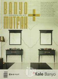 Banyo Mutfak  Dergisi Sayı: 108 Ağustos-Eylül 2016