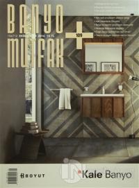 Banyo Mutfak  Dergisi Sayı: 109 Ekim-Kasım 2016