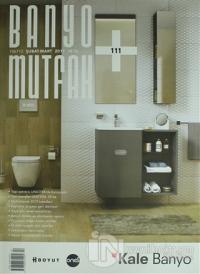 Banyo Mutfak Dergisi Sayı: 111 Şubat-Mart 2017