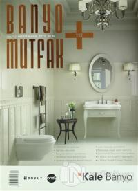 Banyo Mutfak Dergisi Sayı: 112 Nisan-Mayıs 2017