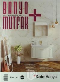 Banyo Mutfak Dergisi Sayı: 114 Ağustos-Eylül 2017