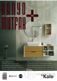Banyo Mutfak Dergisi Sayı: 123 Şubat - Mart 2019