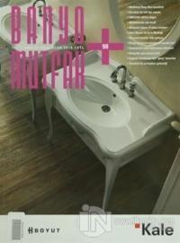 Banyo Mutfak Dergisi Sayı: 98 Aralık 2014 - Ocak 2015