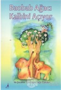 Baobab Ağacı Kalbini Açıyor