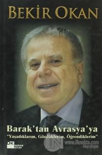 Barak'tan Avrasya'ya (Ciltli)
