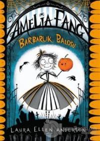 Barbarlık Balosu - Amelia Fang