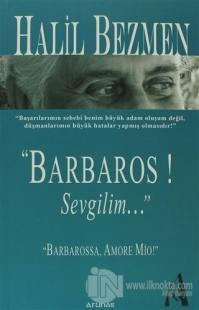 """Barbaros! Sevgilim..."" %25 indirimli Halil Bezmen"