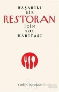 Başarılı Bir Restoran İçin Yol Haritası %27 indirimli Ferit Özkaşıkçı